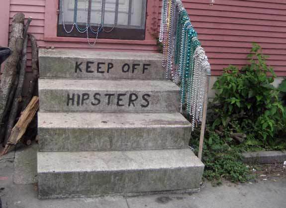 Keep off, hipsters!