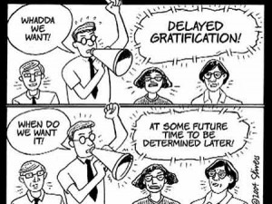 Deferred gratification